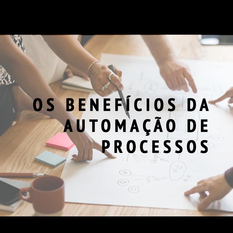 Os benefícios da automação de processos