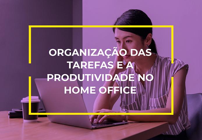 Orfanização de tarefas e como elas aumentam a produtividade no home office