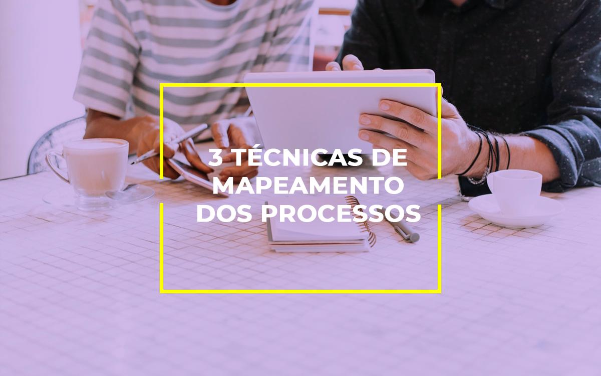 3 técnicas de mapeamento dos processos