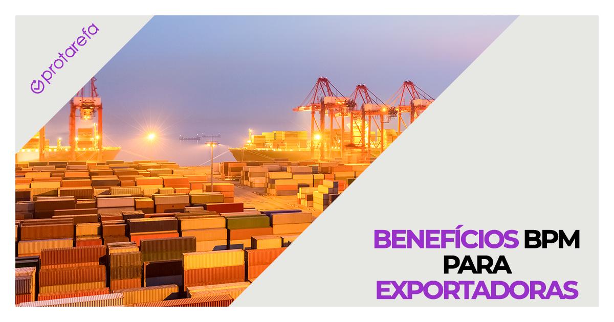 Saiba como o BPM pode ajudar a sua exportadora