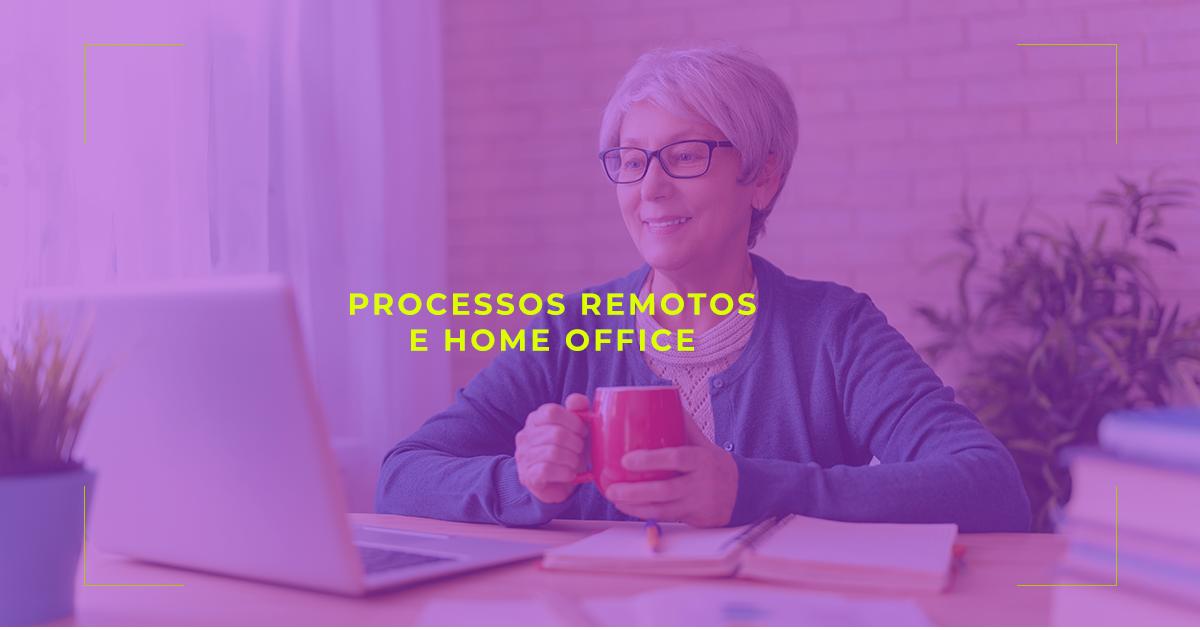 como melhorar os processos remotos das equipes em home office